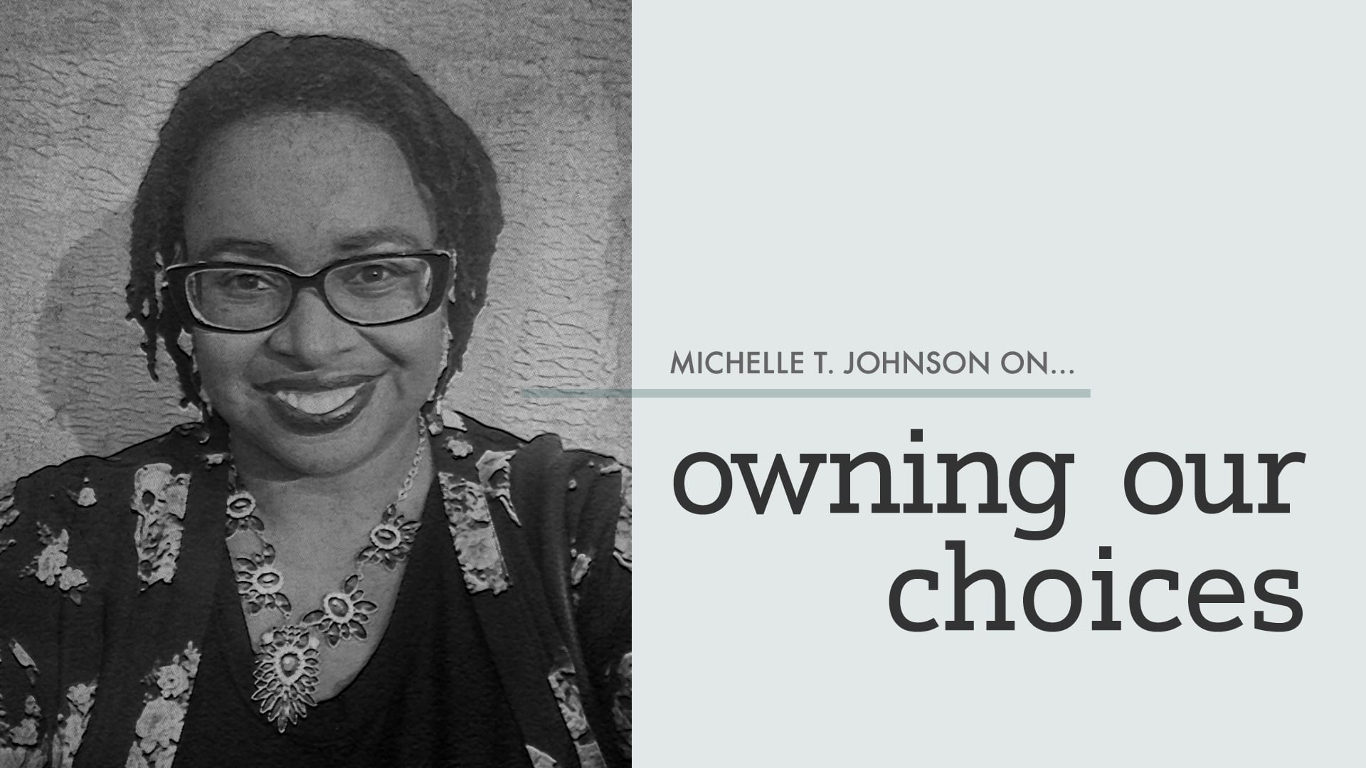 """""""Owning Our Choices"""""""