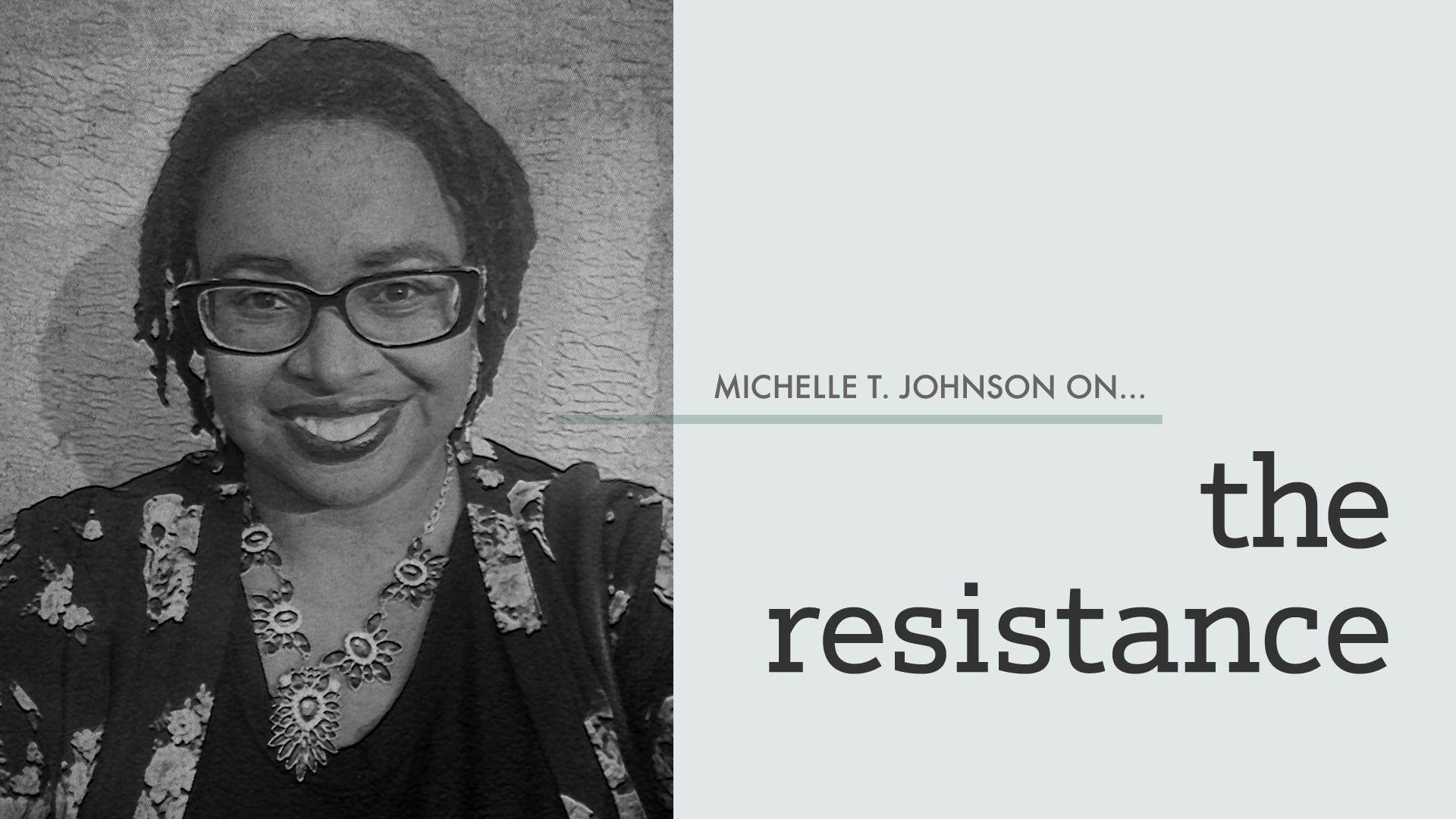 Cover art for Michelle T. Johnson column   the resistance