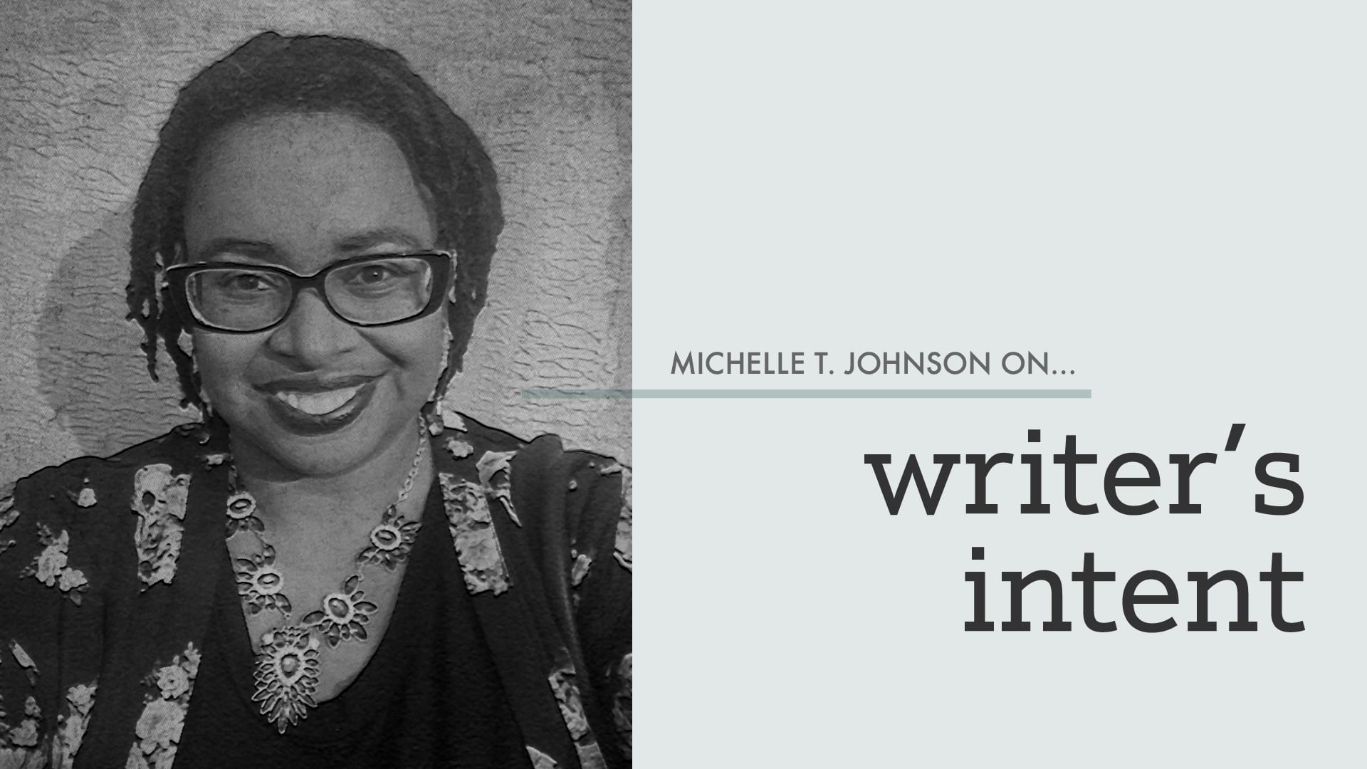 Cover image for Michelle T Johnson on... writer's intent