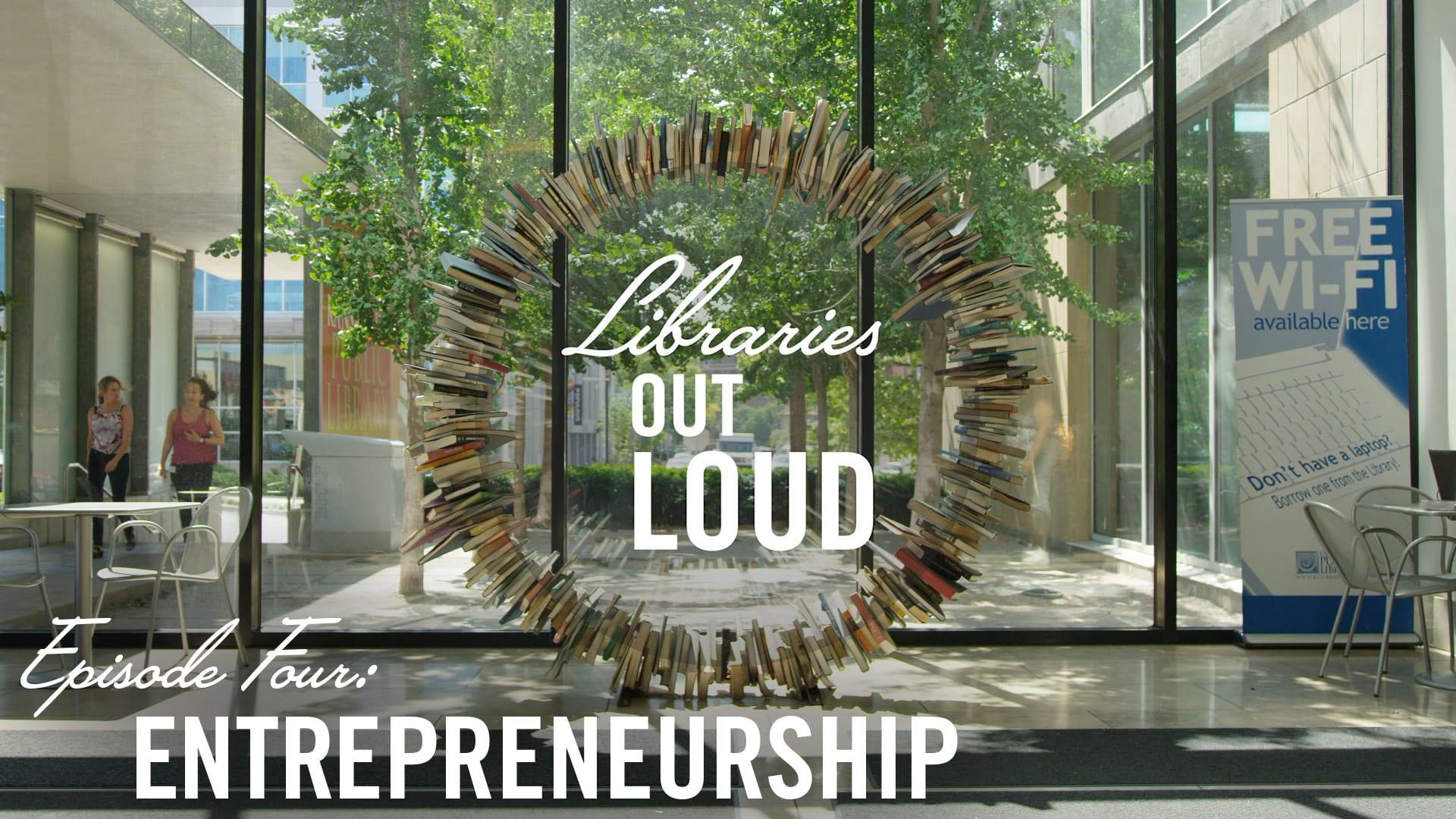 Libraries Out Loud -- Entrepreneurship