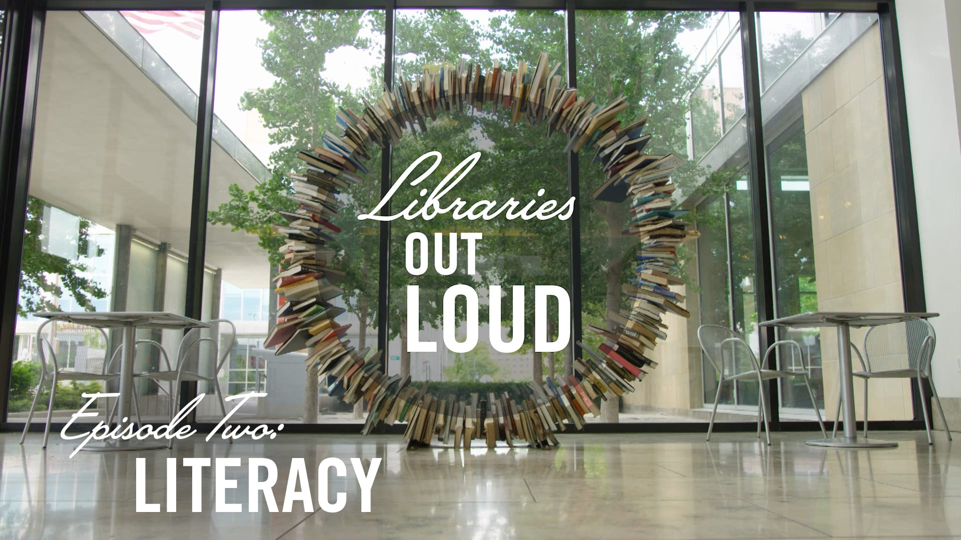 Thumbnail Episode Two Libraries Out Loud Series: Literacy