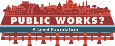 Public Works? A Level Foundation